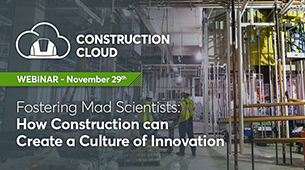 Fostering Mad Scientists: How Construction can Create a Culture of Innovation (11/29 @ 11am PT/ 2pm ET)