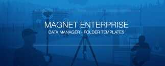 MAGNET Enterprise adds folder templates for Data Manager