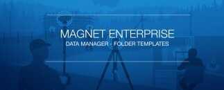 MAGNET Enterprise adds folder templates for Data Manager