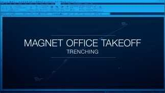 MAGNET Office Takeoff - Trenching
