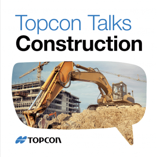 Topcon launches podcast series for construction industry